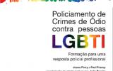 """Manual """"Policiamento de crimes de ódio contra pessoas LGBTI"""""""